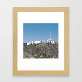 NOTHING IS REAL Framed Art Print