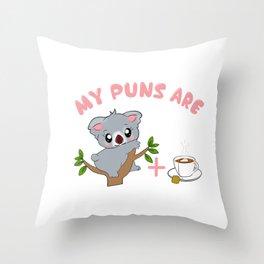 Cute My Puns Are Koalatea Quality Pun Throw Pillow