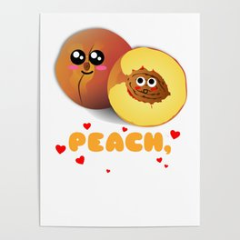 Peach Be Mine Cute Peach Pun Poster