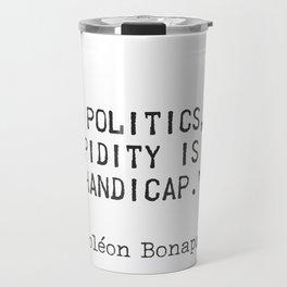 Napoleon Bonaparte quote 2 Travel Mug