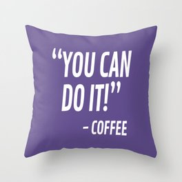 You Can Do It - Coffee (Ultra Violet) Throw Pillow