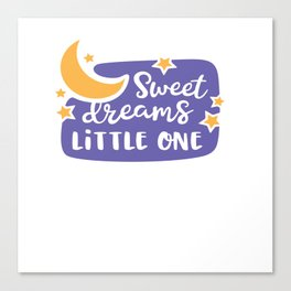 Sweet Dreams Little One shirt tshirt tees Canvas Print
