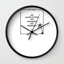 Retirement Funny Retired Design For Retirees Wall Clock
