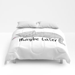 Maybe Later Comforters