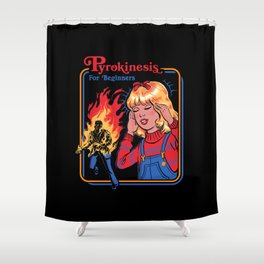 PYROKINESIS FOR BEGINNERS Shower Curtain