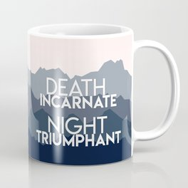 A Court of Mist and Fury - Death incarnate. Night triumphant Coffee Mug