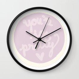 you're so pretty cake Wall Clock