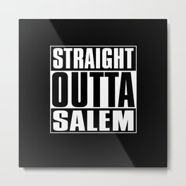 Straight Outta Salem Metal Print