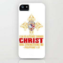 I can do all things through Christ who strengthens me iPhone Case