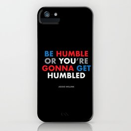 """Be humble or you're gonna get humbled"" Jocko Willink iPhone Case"
