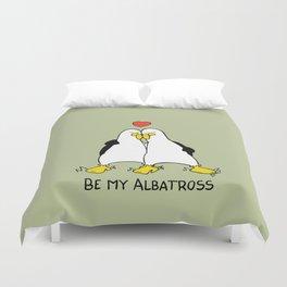 Be My Albatross Duvet Cover