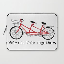 We're in this Together Laptop Sleeve