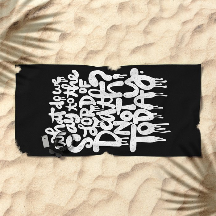 What do we say... Beach Towel