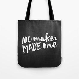 No maker made me Tote Bag