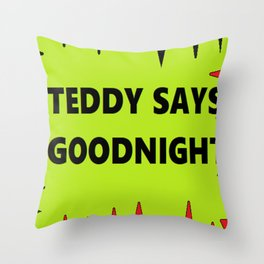 Teddy says goodnight Throw Pillow