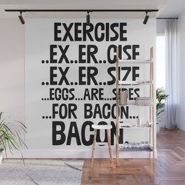 Exercise Eggs Are Side For Bacon Wall Mural