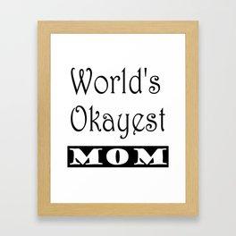 World's Okayest Mom Framed Art Print
