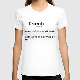Your a Crumb T-shirt