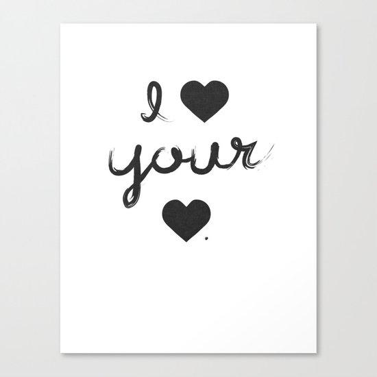 i heart your heart Canvas Print