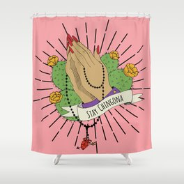 Stay Chingona Gallery Print Shower Curtain