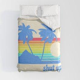 Shut Up Comforters