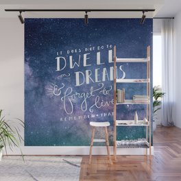 It does not do to dwell on dreams and forget to live | Dumbledore | Potter | J K Rowling | Hogwarts Wall Mural