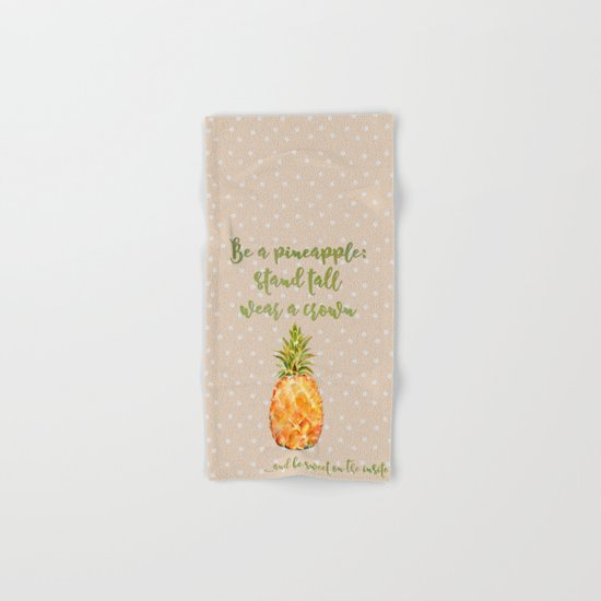 Be a pineapple- stand tall, wear a crown and be sweet on the insite Hand & Bath Towel