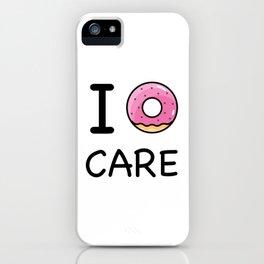I donut care iPhone Case