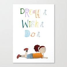 Dream it, Wish it, Do it Canvas Print