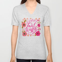 Pretty Swe*ry: Don't Be a Twat Waffle Unisex V-Neck
