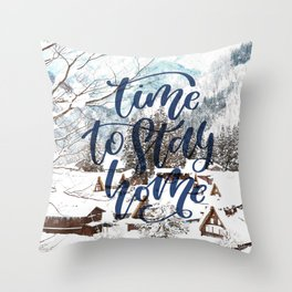 Time to Stay Home Throw Pillow