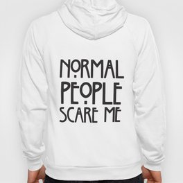 Normal People Scare Me Top Fashion Tumblr Hipster T-Shirts Hoody