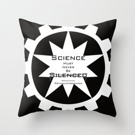 Science must never be silenced Throw Pillow