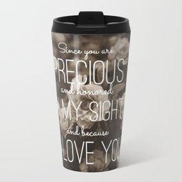 Isaiah 43:4 Travel Mug