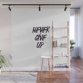 Never give up quote inspirational typography Wall Mural