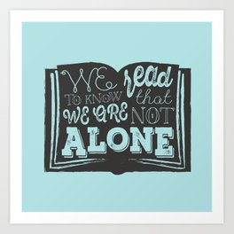 We are not alone Art Print