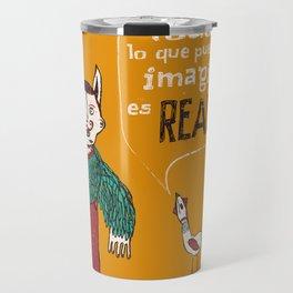 Imagina y es real Travel Mug