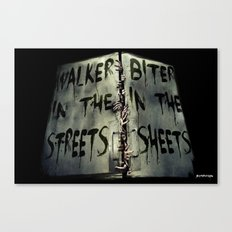 Walker in the Streets, Biter in the Sheets Canvas Print
