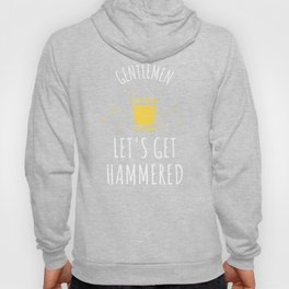 Gentlemen Let's Get Hammered Bachelor Party Hoody