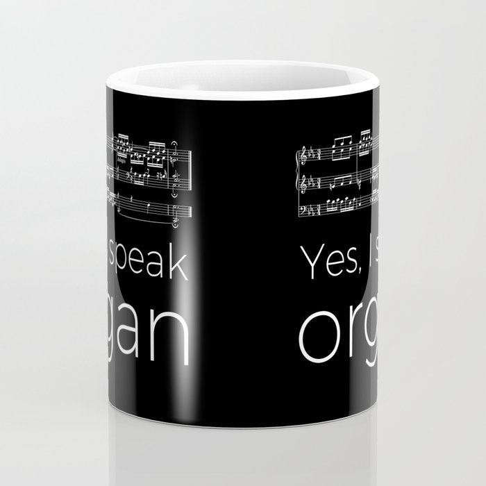 Speak organ? Coffee Mug