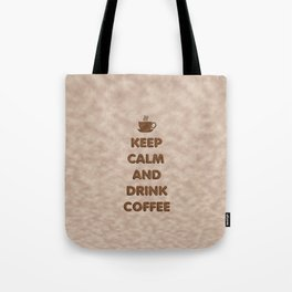 Keep Calm and Drink Coffee Typography Tote Bag