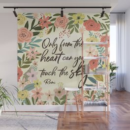Only from the heart can you touch the sky. Rumi Quote Wall Mural