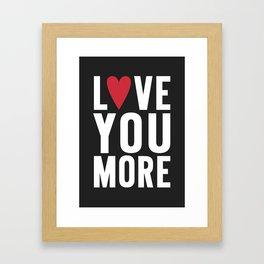 Love You More {dark} Framed Art Print