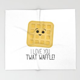 I Love You Twat Waffle Throw Blanket