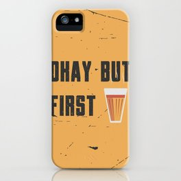 Funny Ok But First 1st Chai Tea Quote iPhone Case