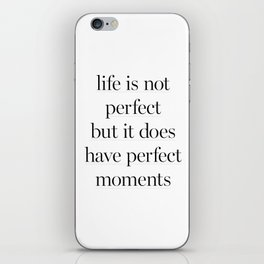 Life Is Not Perfect iPhone Skin