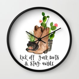 Kick Off Your Boots & Stay Awhile Wall Clock