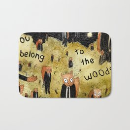 You Belong to the Woods Bath Mat