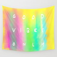 good vibes only Wall Tapestries featuring Good Vibes Only by Shirley Starsss
