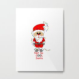 Not So Cool Santa Metal Print